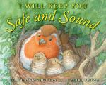 Scholastic Books I Will Keep You Safe and Sound